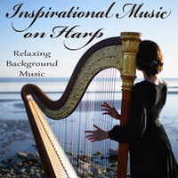 Inspirational Music on Harp - Relaxing Background Music — The O'Neill Brothers Group