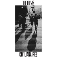Civilianaires — The Trews