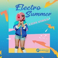 Electro Summer EDM Vibes – Dance Music, Trap & Dubstep — сборник