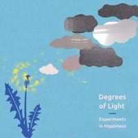 Degrees of Light - Experiments in Happiness — сборник
