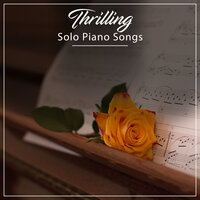 #11 Thrilling Solo Piano Songs — Piano Pianissimo, Exam Study Classical Music, Relaxing Piano Music Universe