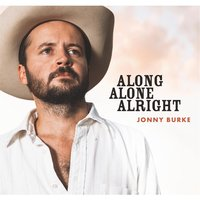 Along Alone Alright — Jonny Burke