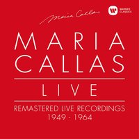 Maria Callas Live - Remastered Live Recordings 1949-1964 — Maria Callas, Джузеппе Верди
