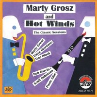 The Classic Sessions — Marty & Hot Winds Grosz