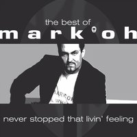 The Best Of Mark 'Oh - Never Stopped Livin' That F — Mark 'Oh