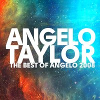 The Best Of Angelo 2008 — Angelo Taylor