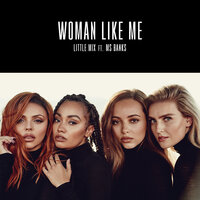 Woman Like Me — Little Mix, Ms Banks