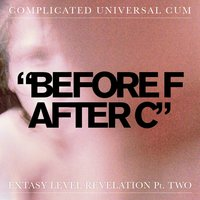 Before F After C — Complicated Universal Cum