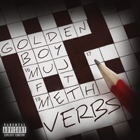 Verbs — Meth, Golden Boy Muj