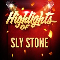 Highlights of Sly Stone — Sly Stone