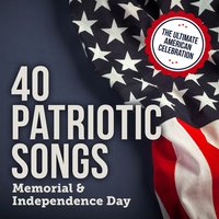 40 Patriotic Songs: Memorial & Independence Day — сборник