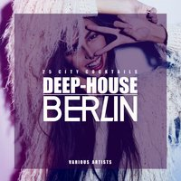 Deep-House Berlin (25 City Cocktails) — сборник