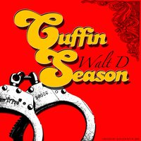 Cuffin Season — Walt D