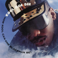 How Kool Can One Blackman Be? — Kool Moe Dee
