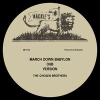 March Down Babylon — The Chosen Brothers