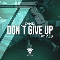 Don't Give Up — Zamix, ALS