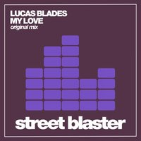 My Love — Lucas Blades