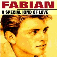 A Special Kind of Love — Fabian