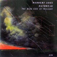 Daybreak - The Dark Side of Twilight — Herbert Joos, Strings of Radio Symphony Orchestra, Stuttgart, Herbert Joos, Thomas Schwarz, Wolgang Czelusta & Strings of Radio Symphony Orchestra Stuttgart, Herbert Joos & Thomas Schwarz & Wolgang Czelusta & Strings of Radio Symphony Orchestra Stuttgart
