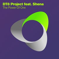 The Power Of One — DT8 Project, Shena