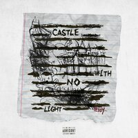 Castle With No Light — Teddy