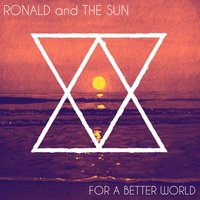 For a Better World — Ronald and the Sun
