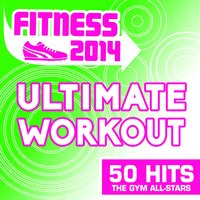 Fitness 2014 - Ultimate Workout - 50 Hits — The Gym-Allstars