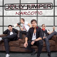 Narcotic — Jolly Jumper