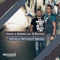 World Without Music — Chuck & Norris feat. E-Rockaz