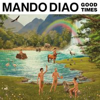 Good Times — Mando Diao