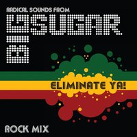 Eliminate Ya! — Big Sugar