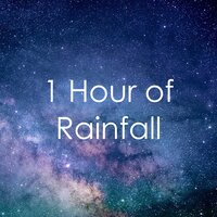 1 Hour of Rainfall — Spa Music Paradise, Rain Sound Studio, Sounds of Rain & Thunder Storms, Sounds of Rain & Thunder Storms, Spa Music Paradise, Rain Sound Studio