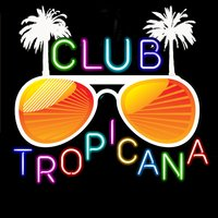 Club Tropicana: A Night to Remember — Party All Night
