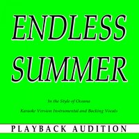 Endless Summer (In the Style of Oceana) — Playback Audition