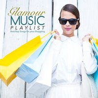 Glamour Music Playlist: Best Pop Songs for Your Shopping — сборник