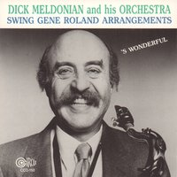 Dick Meldonian and His Orchestra Swing Gene Roland Arrangements — Gary Klein, Marty Grosz, Paul Cohen, Derek Smith, Frank Tate, John Eckert