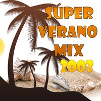 Súper Verano Mix 2003 — Troup Band