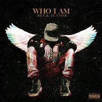 Who I Am — Buck Junior