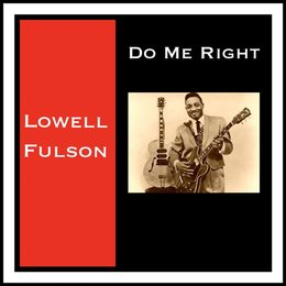 Do Me Right — Lowell Fulson