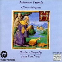 Ciconia: The Complete Works — Huelgas Ensemble, Paul Van Nevel