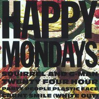 Squirrel And G-Man Twenty Four Hour Party People Plastic Face Carnt Smile (White Out) — Happy Mondays