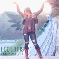 I Got This — Emily Angell
