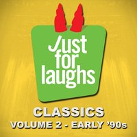 Just for Laughs - Classics, Vol. 2 (Early '90s) — сборник