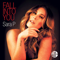 Fall into You — Sara P