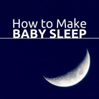 How to Make Baby Sleep - Relaxing Music — Olamide Kimani