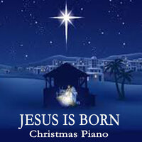 Jesus Is Born - Christmas Piano — Instrumental Christian Songs, Christian Piano Music, Instrumental Christmas Music