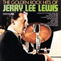 The Golden Rock Hits Of Jerry Lee Lewis — Jerry Lee Lewis