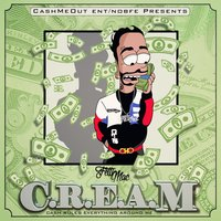 C.R.E.a.M. (Cash Rules Everything Around Me) — Fetti Mac