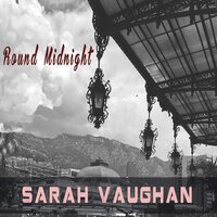 Round Midnight — Sarah Vaughan