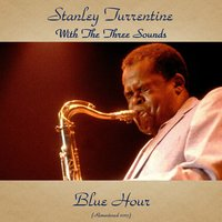 Blue Hour — Stanley Turrentine, The Three Sounds